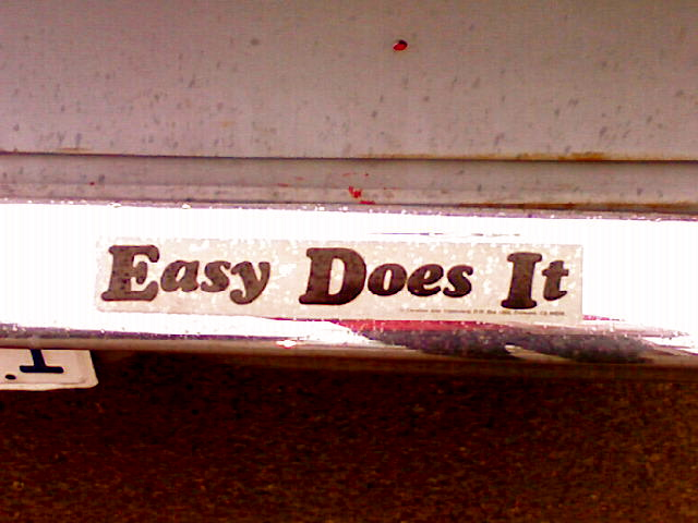 """Easy Does It,"" as the Scriptures Say"